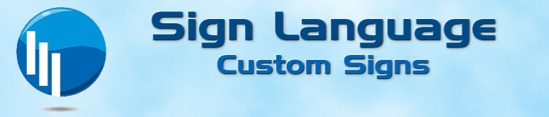 Sign Language Custom Signs in La Crosse
